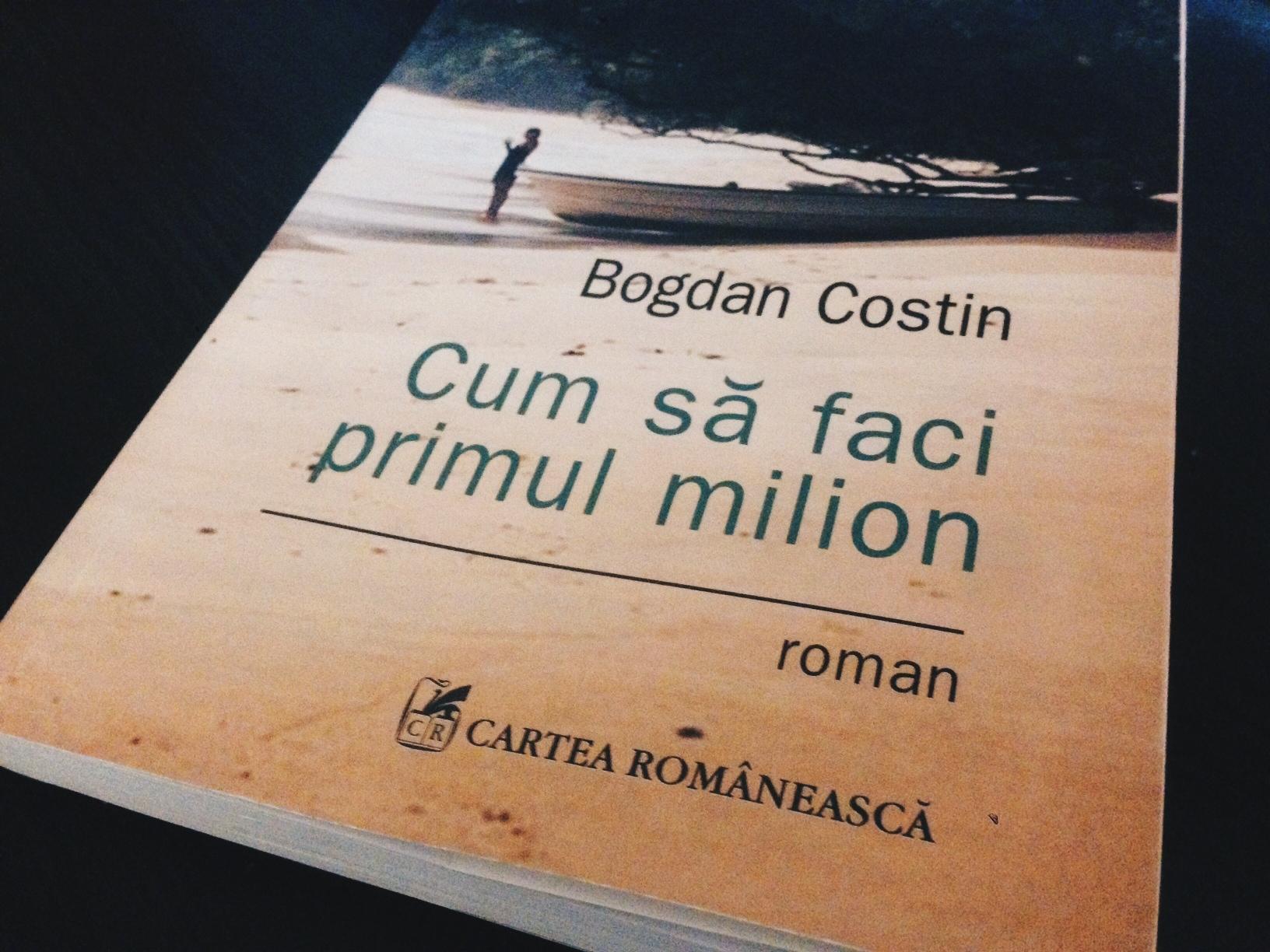 Bogdan Costin - Cum sa faci primul milion
